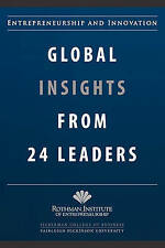 Entrepreneurship and Innovation: Global Insights from 24 Leaders: A compilation