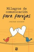 MILAGROS DE COMUNICACI=N PARA PAREJAS / COMMUNICATION MIRACLES FOR COUPLES - ROB