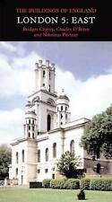 London: East v. 5: East Vol 5 (Pevsner Architectural Guides: Buildings of Engla