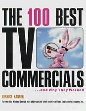The 100 Best TV Commercials: . . . and Why They Worked