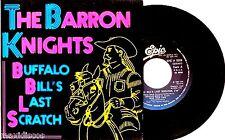 "7"" - The Barron Knights - Buffalo Bill's Last Scratch (SPANISH EDIT. 1983)"