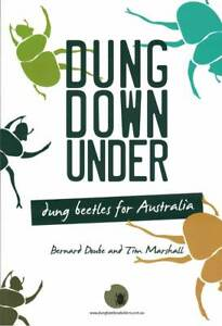 Dung Down Under: Dung Beetles for Australia by Bernard Doube and Tim Marshall