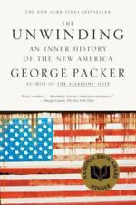 The Unwinding : An Inner History of the New America by George Packer  LIKE NEW