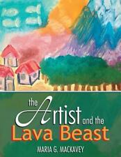 The Artist and the Lava Beast by Maria G. MacKavey (2013, Paperback)
