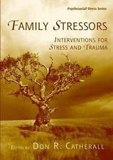 Family Stressors: Interventions for Stress and Trauma (Psychosocial Stress Serie
