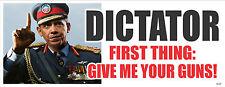 ANTI OBAMA - DICTATOR - GIVE ME YOUR GUNS - POLITICAL BUMPER STICKER #4229
