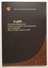 Centro Luigi LAVAZZA _ IL CAFFè una storia affascinante, come riconoscerlo ..