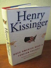 1st Edition DOES AMERICA NEED FOREIGN POLICY Henry Kissinger HISTORY Politics