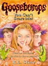 You Can't Scare Me (Goosebumps) By R.L. Stine