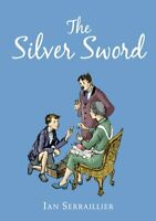 The Silver Sword (Random House Childrens Classic),Ian Serraillier, Jane Serrail