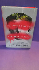 So You've Been Publicly Shamed SIGNED by Jon Ronson HCDJ