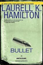 Bullet by Laurell K. Hamilton - 1st Edition HC - Anita Blake Vampire Hunter #19