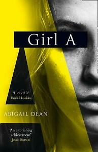 Girl A, Abigail Dean,  Hardback