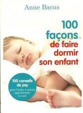 100 FACONS DE FAIRE DORMIR SON ENFANT - 100 CONSEILS DE PSY - A. BACUS  - 30 %