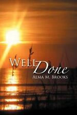 Well Done by Alma M. Brooks (2013, Paperback)