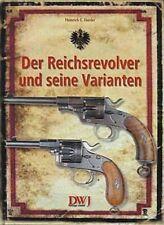 Der Reichsrevolver und seine Varianten ~ Heinrich E Harder ~  9783936632408