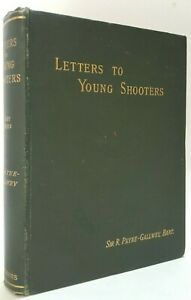 Letters to Young Shooters First Series Sir Ralph Payne-Gallwey gun shooting book