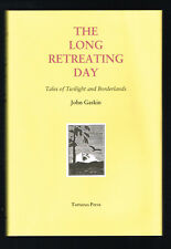The Long Retreating Day by John Gaskin ( 2006, British Hardcover Signed 1st Ed.)