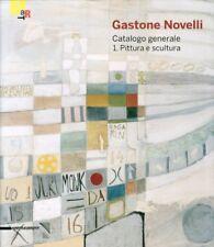 Gastone Novelli. Catalogo generale 1. Pittura e Scultura - Silvana Edit. 2011