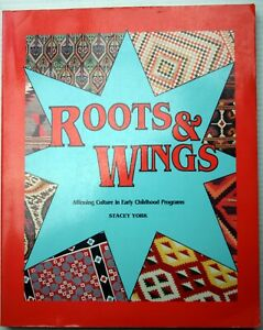 Stacey York ROOTS & WINGS: Affirming Culture in Early Childhood Programs 1991 TP