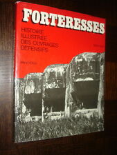 FORTERESSES - Histoire illustrée des ouvrages défensifs - Ian V. Hogg 1976