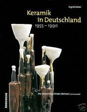 Fachbuch Keramik in Deutschland 1955 bis 1990, Sammlung Hinder / Reimers, NEU
