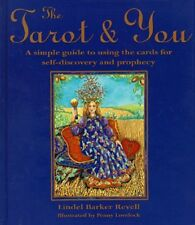 The Tarot & You: A Simple Guide to Using the Cards for Self-Discovery and Prophe