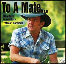 SLIM DUSTY - TO A MATE: REMEMBERS MACK CORMACK CD ~ AUSTRALIAN COUNTRY *NEW*