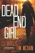 Dead End Girl (Violet Darger) PAPERBACK 2017 by L.T. Vargus