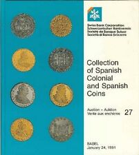 Swiss Bank Corp. 1/91 Sale 27, Collection of Spanish Colonial and Spanish Coins