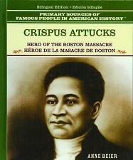 Crispus Attucks: Heroe de la Masacre de Boston (Grandes Personajes en la Histor