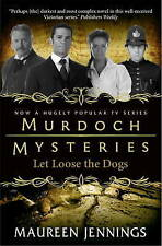 Murdoch Mysteries - Let Loose The Dogs, Maureen Jennings, 0857689908, Very Good