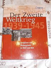 Der Zweite Weltkrieg 1939-1945 , Ereignisse und Hintergründe in Wort und Bild