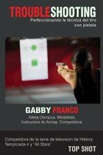 Troubleshooting : Perfeccionando la Tecnica Del Tiro con Pistola by Gabby...