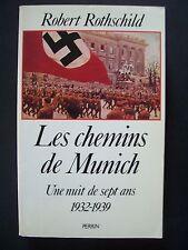Les Chemins de Munich (1932-1939) / Robert Rothschild / Perrin -1988 (envoi,TBE)