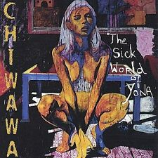 The  Sick World of Yona by Chiwawa (CD, Jun-2003, Satellite Records Canada)
