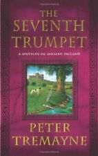 The Seventh Trumpet (Mysteries of Ancient Ireland) by Tremayne, Peter Book The