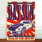 "Cool Retro Datsun Car Advertising Poster Art ~ CANVAS PRINT 8x10"" ~ Dad is Sun"