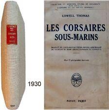 Corsaires sous-marins 1930 Lowell Thomas guerre mondiale ww1 torpille plongée ..