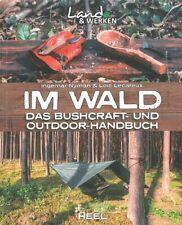 Nymann: Im Wald, Das Bushcraft- und Outdoor-Handbuch Ratgeber/Survival/Anleitung