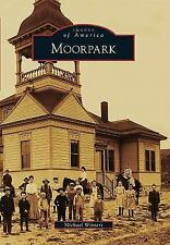 Images of America: Moorpark by Michael Winters (2016, Paperback)