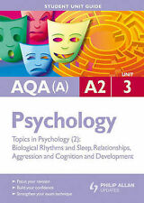 Very Good, AQA(A) A2 Psychology Student Unit Guide: Unit 3 Topics in Psychology