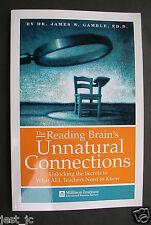 "JAMES W. GAMBLE ""The Reading Brain""s Unnatural Connections, unlocking the secret"