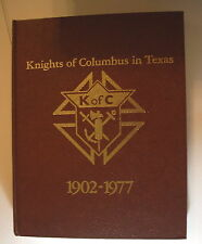 KNIGHTS OF COLUMBUS IN TEXAS 1902 - 1977 by W.H. Dunn