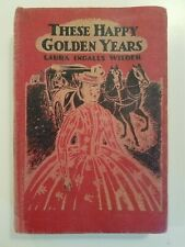 These Happy Golden Years ~ LAURA INGALLS WILDER First Edition 1st Printing 1943