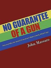 No Guarantee of a Gun: How and Why the Second Amendment Means Exactly What It Sa