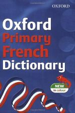 Oxford Primary French Dictionary (2007 Edition) By Michael Janes, Ingela Peters