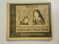 Ellen Parsons RAINY DAY TOGETHER pictures by Lillian Hoban 1971 hc~ Vintage RARE