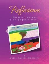 Reflexiones : Poemas y Versos by Luisa Aurora Guerrero (2011, Paperback)