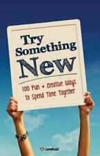 Try Something New: 100 Fun & Creative Ways to Spend Time Together (Paperback or